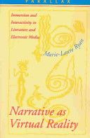 arrative as virtual reality : immersion and interactivity in literature and electronic media / Marie-Laure Ryan Publicación	Baltimore : Johns Hopkins University Press, 2001
