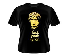Game of Thrones - Tyrion Lannister (Fuck Yeah)