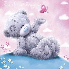 Cute Tatty Teddy ~ To A Special Daughter.