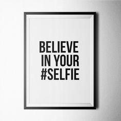 Believe In Selfie