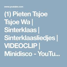 (1) Pieten Tsjoe Tsjoe Wa   Sinterklaas   Sinterklaasliedjes   VIDEOCLIP   Minidisco - YouTube December, School, Youtube, Video Clip, Youtubers, Youtube Movies