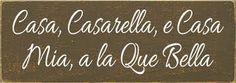 CUSTOM  Casa, Casarella, a Casa Mia, e la Que Bella 3.5x10