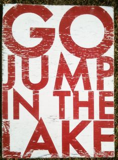 Go Jump in the Lake Bold 13.5 x 18 by GoJumpInTheLake on Etsy, $30.00