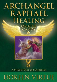 Archangel Raphael.... Healing oracle cards (By Doreen Virtue)