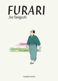 FURARI. Taniguchi, Jiro. Taniguchi narra la vida y costumbres de Edo –nombre que tuvo la actual ciudad de Tokio hasta la Restauración Meiji, en 1868– a través de las largas caminatas, dedicadas a la medición de la tierra, y la mirada sensible de Tadataka Ino (1745~1818), un comerciante, cartógrafo y agrimensor que confeccionó el primer mapa preciso de Japón tras 17 años de trabajo. Disponible en @ http://roble.unizar.es/record=b1673339~S4*spi