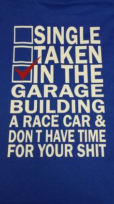 In the garage building a race car & don't have time for. Best Picture For Racing Cars g Car Jokes, Funny Car Memes, Funny Quotes, Car Guy Memes, Redneck Quotes, Funny Cars, Hilarious Stuff, Golf Humor, Dream Garage
