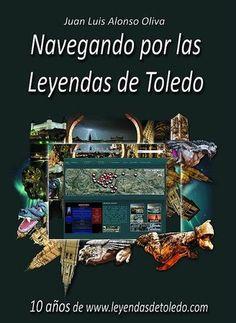 Navegando por las Leyendas de Toledo Cgi, Legends, Cities, Gifts, Trips, Lugares