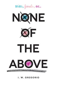 None of the Above - I.W. Gregorio, https://www.goodreads.com/book/show/22896551-none-of-the-above