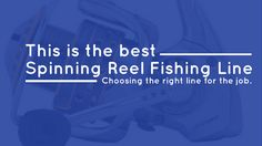 This is the best spinning reel fishing line http://thefishingway.com/best-spinning-reel-fishing-line/