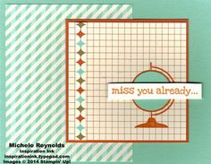 """Handmade miss you card by Michele Reynolds, Inspiration Ink, using Stampin' Up! products - Just Sayin' Set, Around the World Set, Retro Fresh Designer Journaling Tags,  Retro Fresh Designer Series Paper, and 1"""" Circle Punch."""
