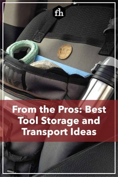 From the Pros: Best Tool Storage and Transport Ideas Construction Tools, Tool Storage, Hand Tools, Transportation, Ideas, Thoughts, Shed