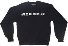 Off to the Mountains Sweatshirt $40 SALE