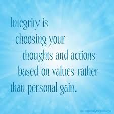 Living with Integrity reveals to the world the consistency of your character.