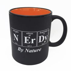 NERDY By NATURE Periodic Table Coffee Cup by Periodically Inspired - Matte Black Finish with Orange Interior - Great Gift For Chemist by periodicallyinspired on Etsy https://www.etsy.com/listing/110269573/nerdy-by-nature-periodic-table-coffee
