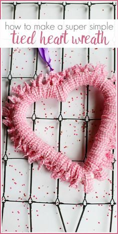 how to make a Tied Heart Wreath - simple and easy Valentine's Craft Idea - - Sugar Bee Crafts Easy Valentine Crafts, Valentine Wreath, Valentines Day Decorations, Holiday Crafts, Valentine Ideas, Valentine Stuff, Printable Valentine, Homemade Valentines, Valentine Box