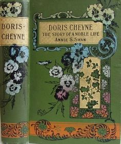 "Illustrated cover of an antique book, ""Doris Cheyne--The Story of a Noble Life,"" by Annie S. Swan #book #illustration"