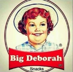 From Little Debbie to Big Deborah