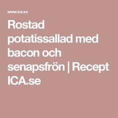 Rostad potatissallad med bacon och senapsfrön | Recept ICA.se
