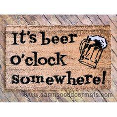 Beer o'clock funny drunk doormat by DamnGoodDoormats on Etsy, $50.00