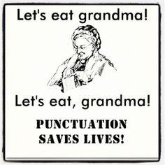 Commas are so important! :)
