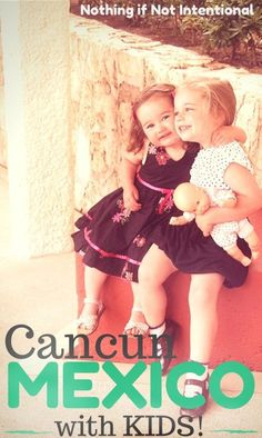 Tips and ideas for vacationing in Cancun, Mexico with kids!