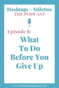 PODCAST: What To Do Before You Give Up - If you've ever felt like giving up, quitting a job or project or giving in, this episode it for you. Lately, I've been having a lot of conversations with other creatives and entrepreneurs and a common thread seems to be that all of us have reached some sort of breaking point or moment when we're ready to quit projects, or our businesses and do something else.