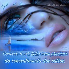 """""""Descomplica estes seus sentimentos, não duvide das tuas certezas e comece a ser feliz sem precisar do consentimento dos outros. Vá viver a sua vida da maneira que você quiser, da maneira que não te falte razões para sorrir."""" ..................................................Luara Quaresma"""