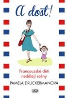 A dost! Francouzské děti nedělají scény. Blog - Martina Bubeníková…
