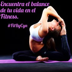 #FitByCyn #Frases #Tips #Quotes #Yoga #Equilibrio #Balance #Fitness #Stretching #Contorsión #Contortion