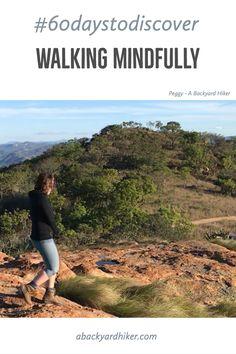 Walking mindfully ~ A Backyard Hiker