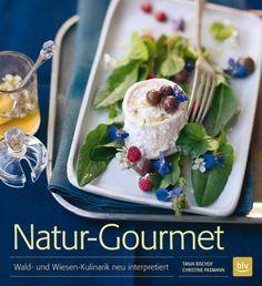 NaturTafelfreuden Natur-Gourmet ersch. im BLV Verlag