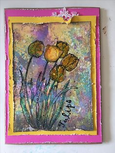 Sympathy card. Tulips.  Background done with distress oxides
