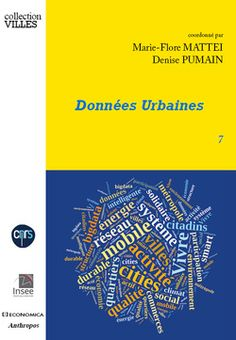 Livre Données urbaines 7 PUMAIN Denise , Marie-Flore MATTEI http://cataloguescd.univ-poitiers.fr/masc/Integration/EXPLOITATION/statique/recherchesimple.asp?id=189610689