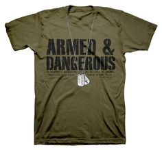 Armed   Dangerous - Christian T-Shirt - Dog Tags Armed and dangerous -  ready for spiritual warfare! The weapons owe fight with are not the weapons  of the ... bfe1504a9