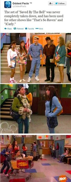 "The set of ""Saved By The Bell"" was never completely taken down, and had been used for other shows like ""That's So Raven"" and ""iCarly."" - Saved By The Bell - That's So Raven - iCarly"