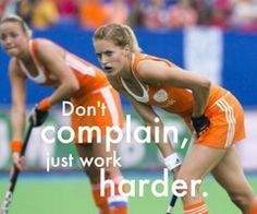 Don't complain, just work harder.