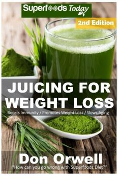 Juicing For Weight Loss: 75 Juicing Recipes for Weight Loss Juices RecipesJuicer Recipes Book Juicer BooksJuicer RecipesJuice Recipes Juice  recipes weight loss) (Volume 100) Reviews