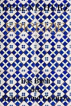 ÉPICERIE Teil 1: Das Buch der Kräuter und Gewürze von Raquel Erdtmann http://www.amazon.de/dp/B01EEG90J2/ref=cm_sw_r_pi_dp_j8hfxb0JCC5MX