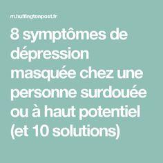 8 symptômes de dépression masquée chez une personne surdouée ou à haut potentiel (et 10 solutions) How To Stop Nausea, Nausea Relief, Remedies For Nausea, Meditation, Depression Symptoms, Anti Stress, Solution, Health Tips, Adhd