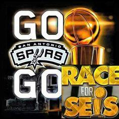 Go Spurs Go. Race for Seis.