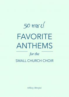 50 (more!) favorite anthems for the small church choir | @ashleydanyew