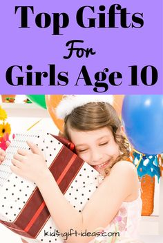 Top Gifts For Girls Age 10