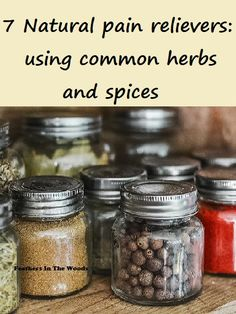 Natural pain relievers: Using these 7 common herbs and spices to help alleviate pain. Don't reach for a bottle of medication to alleviate cramps, toothache, muscle soreness or even headaches. Check out the spice rack and use these herbs instead.