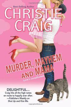 Murder, Mayhem and Mama by Christie Craig,http://www.amazon.com/dp/0983890269/ref=cm_sw_r_pi_dp_vdLltb0SET5EEK0T