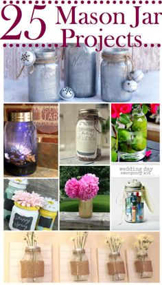 25 Mason Jar Projects via @Danielle Lampert Lampert {at Framed Frosting}
