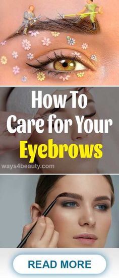 How To Care for Your Eyebrows – Ways For Beauty Types Of Eyebrows, Bold Eyebrows, Sparse Eyebrows, Arched Eyebrows, Eyes Care, Beauty Tips, Beauty Hacks, Eyebrow Grooming, Eyebrow Stencil