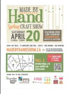 Spring Made by Hand Show  Saturday April 20, 2013 (11:00am – 5:00pm)  International Centre, Hall 1  (6900 Airport Road, Mississauga, ON)