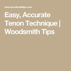Easy, Accurate Tenon Technique | Woodsmith Tips