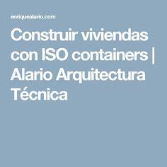 Construir viviendas con ISO containers | Alario Arquitectura Técnica