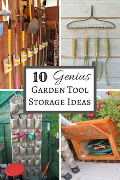 """collage of garden tool storage ideas with text overlay reading """"10 Genius Garden Tool Storage Ideas"""""""